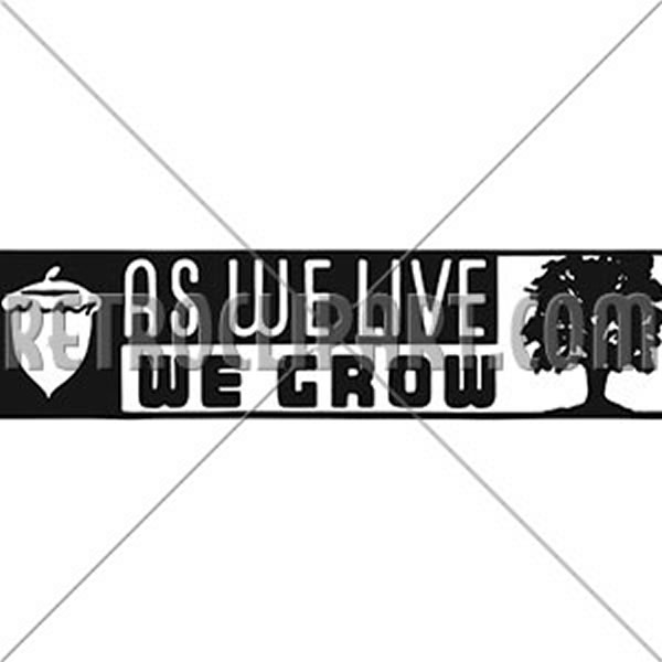 As We Live We Grow