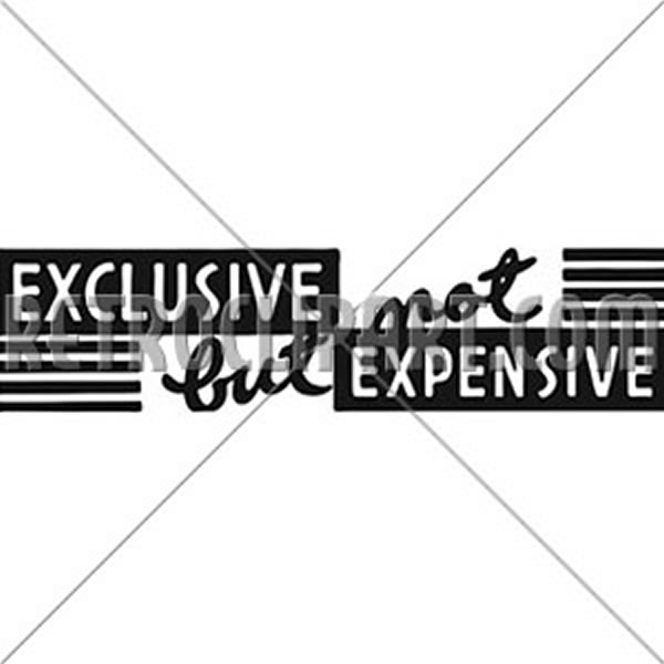 Exclusive But Not Expensive