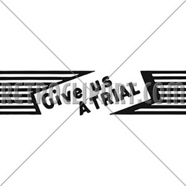 Give Us A Trial