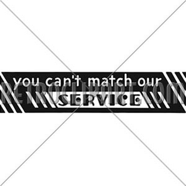 You Can't Match Our Service